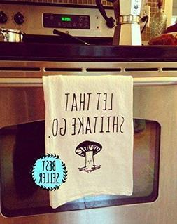 Funny Dishcloth/Tea Towel ~ Let That Shiitake Go ~ Vegetable