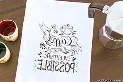 Coffee Makes Everything Possible Flour Sack Dish Towels by N
