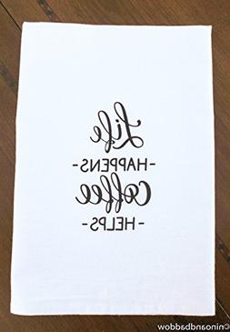 Life Happens Coffee Helps Flour Sack Dish Towels by Nino and