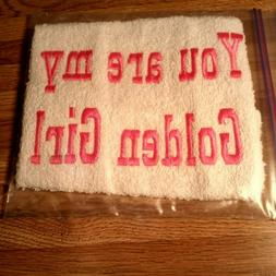 Message deco hand towels; YOU ARE MY GOLDEN GIRL HAND TOWEL